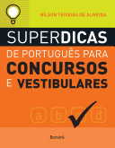 SUPERDICAS DE PORTUGUÊS PARA CONCURSOS E VESTIBULARES
