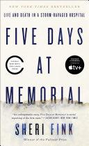Five Days at Memorial [Pdf/ePub] eBook