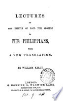 Lectures on the Epistle of Paul to the Philippians, with a new transl