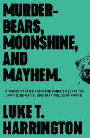 Murder Bears  Moonshine  and Mayhem