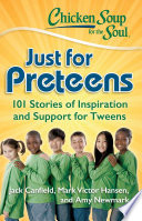 Chicken Soup For The Soul Just For Preteens Book PDF