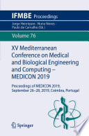 """XV Mediterranean Conference on Medical and Biological Engineering and Computing – MEDICON 2019: Proceedings of MEDICON 2019, September 26-28, 2019, Coimbra, Portugal"" by Jorge Henriques, Nuno Neves, Paulo de Carvalho"