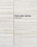 Eveline Kotai  Invisible Threads