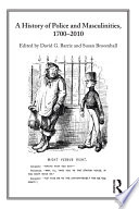A History Of Police And Masculinities 1700 2010