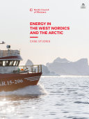 Energy in the West Nordics and the Arctic  Case Studies