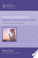 Shifting Allegiances Networks Of Kinship And Of Faith