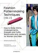 Fashion Patternmaking Techniques Vol  2
