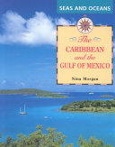 The Caribbean and the Gulf of Mexico