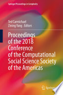 Proceedings of the 2018 Conference of the Computational Social Science Society of the Americas