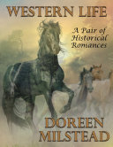 Pdf Western Life: A Pair of Historical Romances Telecharger