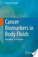 Cancer Biomarkers In Body Fluids Book PDF