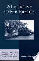 Alternative Urban Futures