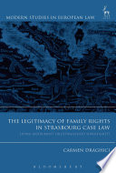 Legitimacy of Family Rights in Strasbourg Case Law  : 'Living Instrument' or Extinguished Sovereignty?