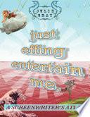 Just Effing Entertain Me  A Screenwriter s Atlas