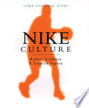 """Nike Culture: The Sign of the Swoosh"" by Robert Goldman, Stephen Papson"