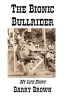 The Bionic Bullrider