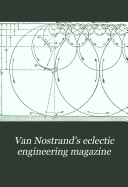 Van Nostrand s Eclectic Engineering Magazine