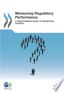 Measuring Regulatory Performance A Practitioner s Guide to Perception Surveys