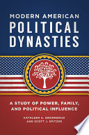 Modern American Political Dynasties  A Study of Power  Family  and Political Influence