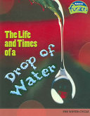 The Life and Times of a Drop of Water
