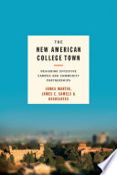The new American college town : designing more effective partnerships between campuses and their communities