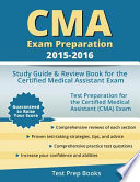 CMA Exam Preparation 2015-2016  : Study Guide and Review Book for the Certified Medical Assistant Exam