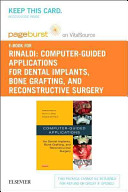 Computer Guided Applications for Dental Implants  Bone Grafting  and Reconstructive Surgery  Adapted Translation  Pageburst on Vitalsource Retail Access Code
