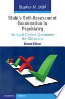 Stahl s Self Assessment Examination in Psychiatry