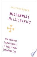 Millennial Missionaries