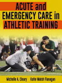 Acute and Emergency Care in Athletic Training