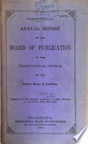 Annual Report of the Board of Publication of the Presbyterian Church in the United States of America Presented to the General Assembly at Its Meeting