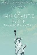 An Immigrant's Guide to Making It in America
