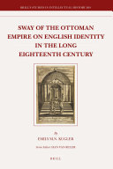 Sway of the Ottoman Empire on English Identity in the Long Eighteenth Century