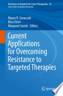 Current Applications for Overcoming Resistance to Targeted Therapies Book