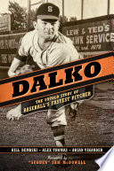 Dalko  The Untold Story of Baseball s Fastest Pitcher