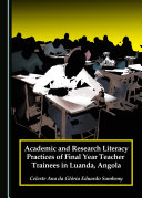 Academic and Research Literacy Practices of Final Year Teacher Trainees in Luanda  Angola