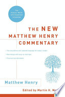 """""""The New Matthew Henry Commentary: The Classic Work with Updated Language"""" by Matthew Henry, Martin H. Manser"""