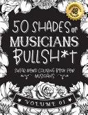 50 Shades of Musicians Bullsh*t