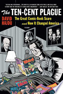 link to The ten-cent plague : the great comic-book scare and how it changed America in the TCC library catalog