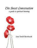The Sweet Conversation  A Guide to Spiritual Listening