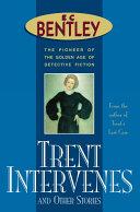 Trent Intervenes & Other Short Stories