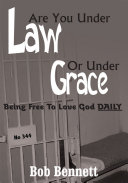 Are You Under Law or Under Grace?