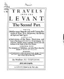 Pdf The Travels of Monsieur de Thevenot in the Levant: Travels into the Levant: The Second Part [Persia] which... contains a description of the States, Dominions and court of the King of Persia, of the Religions, Governments, Manners, Forces, Languages, Sciences, Arts and Customs of the people of that great Empire... - Travels into the Levant: The Third Part [The East Indies]: containing the relation of Indostan, the New Moguls and of other people and countries of the Indies