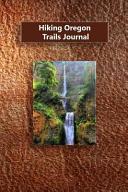 Hiking Oregon Trails Journal