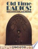Old Time Radios  Restoration and Repair