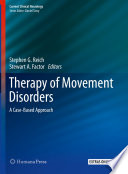 """Therapy of Movement Disorders: A Case-Based Approach"" by Stephen G. Reich, Stewart A. Factor"
