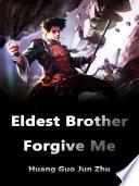Eldest Brother  Forgive Me