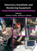 """Veterinary Anesthetic and Monitoring Equipment"" by Kristen G. Cooley, Rebecca A. Johnson"