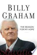"""""""The Reason for My Hope: Salvation"""" by Billy Graham"""