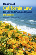 Basics of California Law for LMFTs  LPCCs  and LCSWs Book